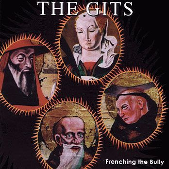 The Gits - Frenching the Bully (1992)