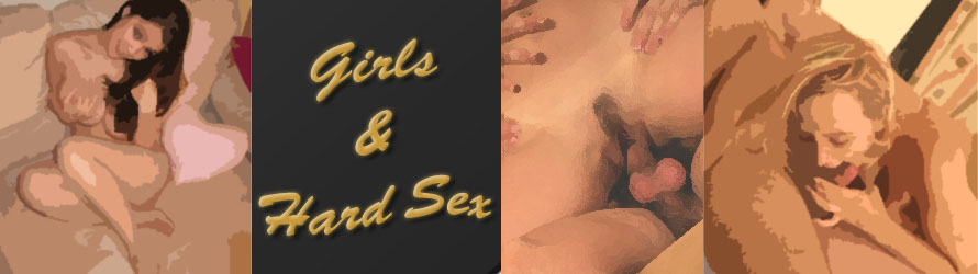 Girls and Hard Sex
