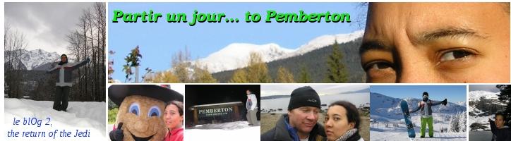 Partir un jour... to Pemberton