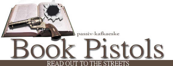 passiv-kafkaeske Book Pistols - read out to the streets