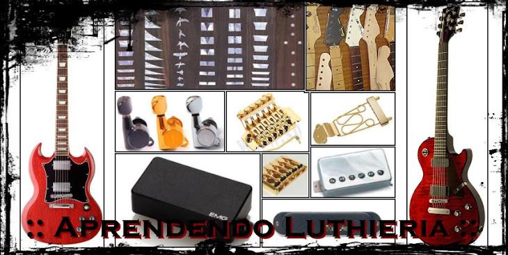 ::Aprendendo Luthieria::