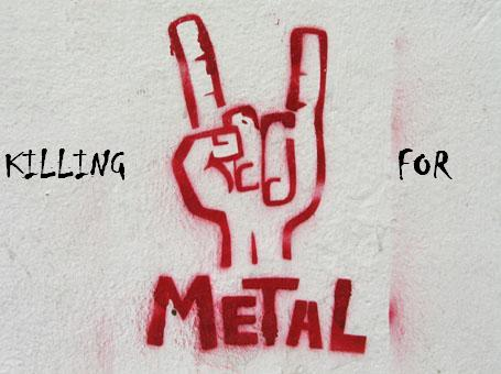 Killing for Metal