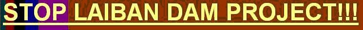 Anti Laiban Dam Campaign