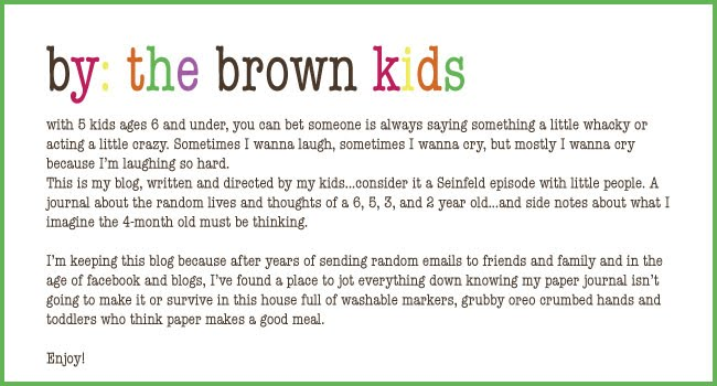 by: the Brown Kids...
