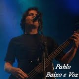Pablo - Baixo e voz.