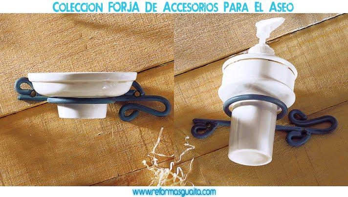 Accesorios De Un Baño:Colección FORJA de accesorios de baño ~ Reformas Guaita