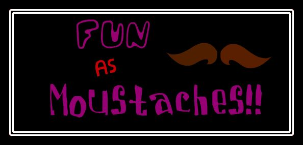 Fun As Moustaches