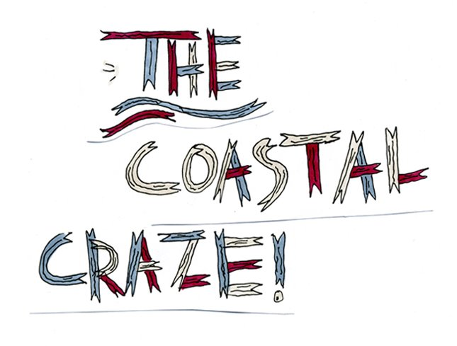 the COASTAL CRAZE