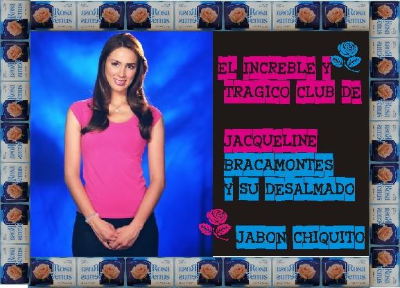 El chic sexy nice Club de Jakeline Bracamontes y su jabon chiquito