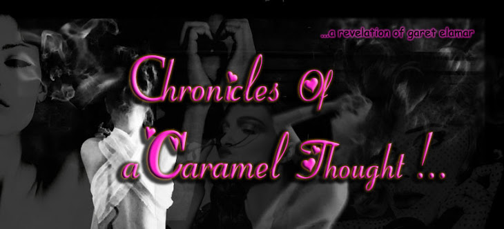 Chronicles Of a Caramel Thought!..