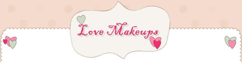 LOVE MAKE UPS