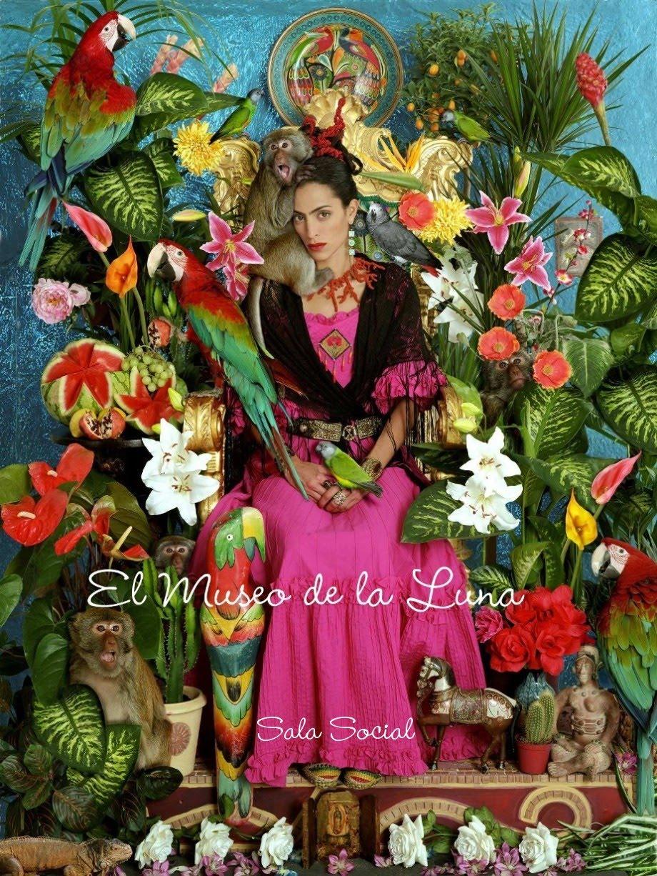Soy socia fundadora del Museo de la Luna. [Foto: David Scheinmann, Homenaje a Frida Kahlo.]