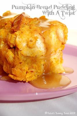 Rosa's Yummy Yums: PUMPKIN BREAD PUDDING - CARAMEL SAUCE