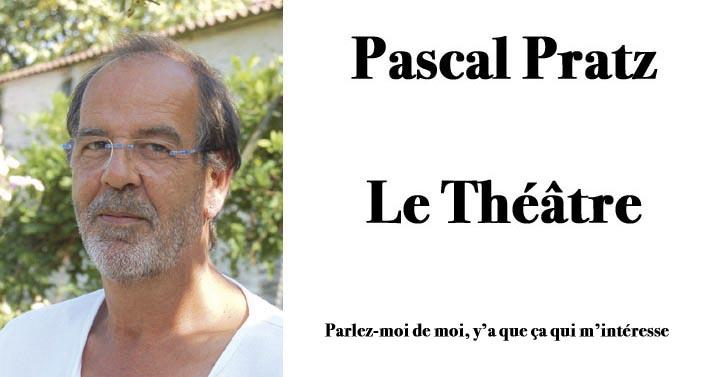 Pascal Pratz : le théâtre