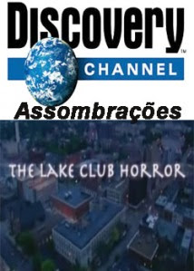 capa Discovery Channel: Horror no Lake Club –  Dublado