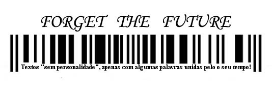 Forget the Future