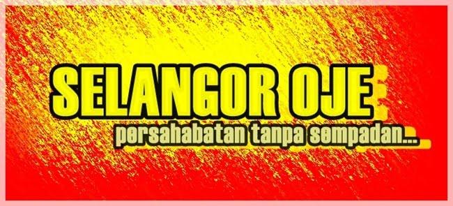 Selangor Oje - Persahabatan Tanpa Sempadan