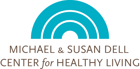 MICHAEL &amp; SUSAN DELL CENTER for HEALTHY LIVING