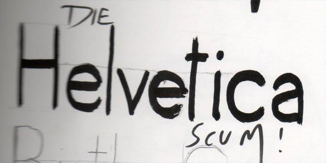 Die Helvetica Scum