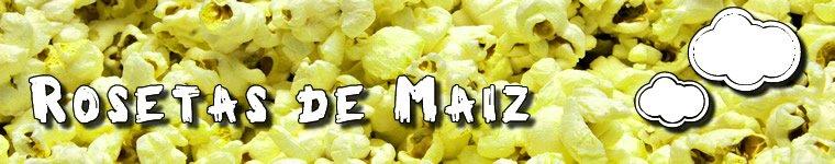 Rosetas de Maiz