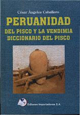 Peruanidad del pisco peruano y la vendimia. Diccionario del pisco.