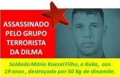 Dilma, sua turma e o soldado Mário Kosel Filho, 19 anos