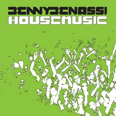 Benny Benassi - House Music (Original Mix). Posted by The Manny on 4:35 PM