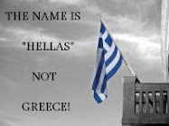 THE NAME IS HELLAS AND NOT GREECE!