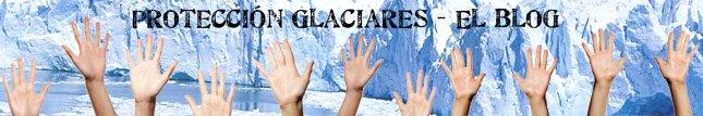 Proteccion Glaciares