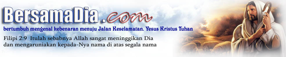 .:BersamaDia.com,Yesus Allah Penyelamat :.