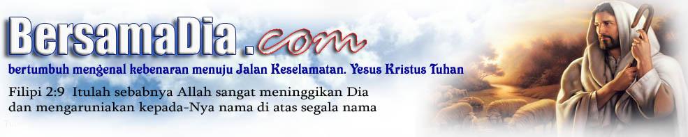 .:BersamaDia.com,Yesus Allah Penyelamat :.