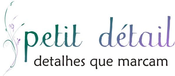 ..::.. Petit Détail - detalhes que marcam ..::..