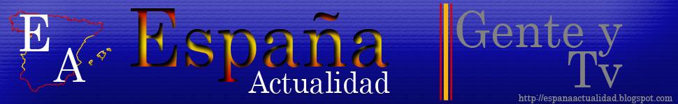 Gente y Tv::España Actualidad