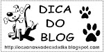"OBSERVE O SELO ""DICA DO BLOG"""