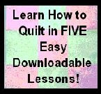 Learn How to Quilt in Five Easy Downloadable Lessons!