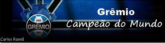 Grêmio Campeão do Mundo...