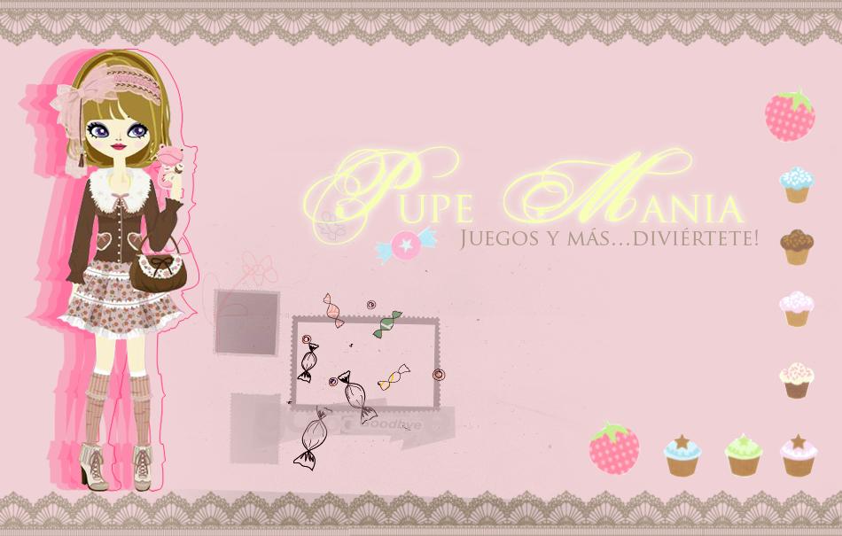♡ Pupe Mania ♡
