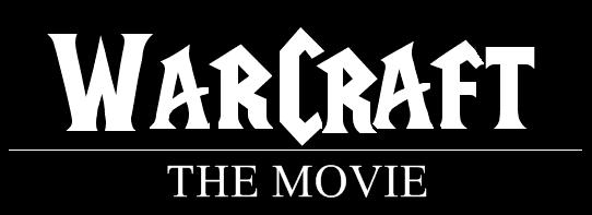 Warcraft: The Movie