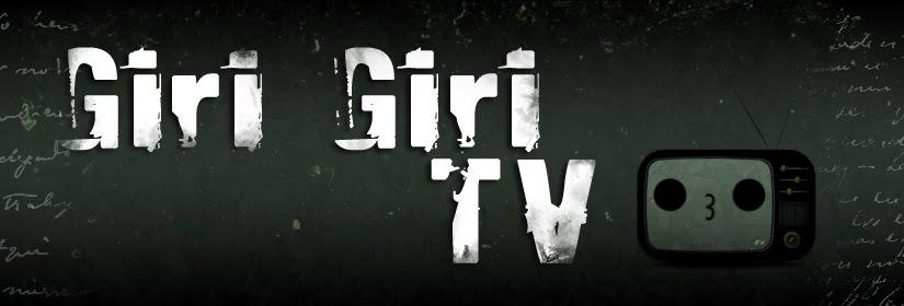 Giri Giri TV☆