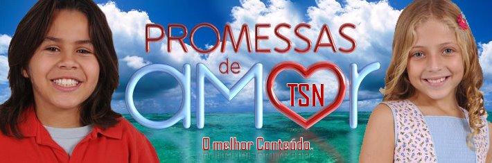 Promessas de Amor  - TSN: O melhor conteúdo.