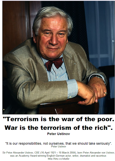 """Terrorism is the war of the poor.   War is the terrorism of the rich."""