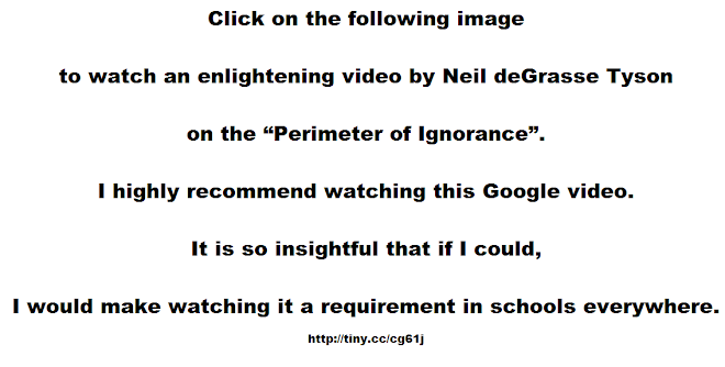 "Click on the following image to watch an enlightening video on the ""Perimeter of Ignorance""."