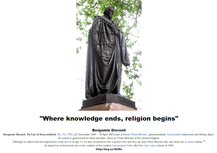 Where knowledge ends, religion begins - Benjamin Disraeli