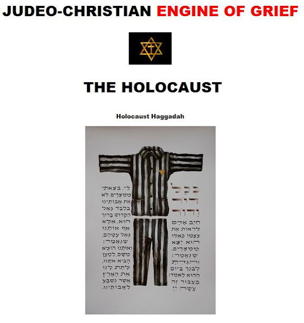 JUDEO-CHRISTIAN ENGINE OF GRIEF - THE HOLOCAUST