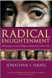 Radical Enlightenment - Philosophy and the Making of Modernity 1650-1750