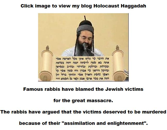 Click image to view my blasphemous blog Holocaust Hagaddah