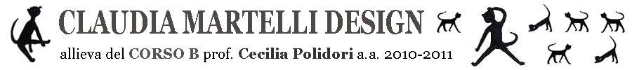 CLAUDIA MARTELLI design allieva del corso B prof. CECILIA POLIDORI a.a. 2010-2011