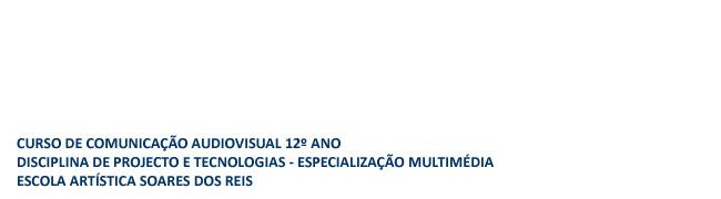Multimédia 12º ano - Escola Secundária Soares dos Reis