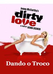 Baixe imagem de Dirty Love: Dando o Troco (Dublado) sem Torrent