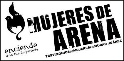 Mujeres de Arena - Testimonios de mujeres en Ciudad Jurez